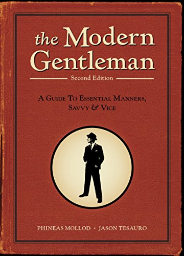 The Modern Gentleman, 2nd Edition: A Guide to Essential Manners, Savvy, and Vice por Phineas Mollod