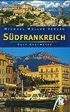 Südfrankreich: Reisehandbuch mit vielen praktischen Tipps - Ralf Nestemeyer
