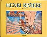 Henri Rivière - Peintre et imagier de la Bretagne
