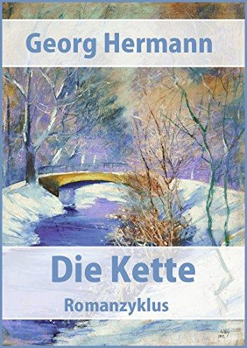 Die Kette - Romanzyklus: Einen Sommer lang, Der kleine Gast, November Achtzehn, Ruths schwere Stunde, Eine Zeit stirbt