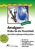 Amalgam – Risiko für die Menschheit: Quecksilbervergiftungen richtig ausleiten (Fit fürs Leben Verlag in der Natura Viva Verlags GmbH)