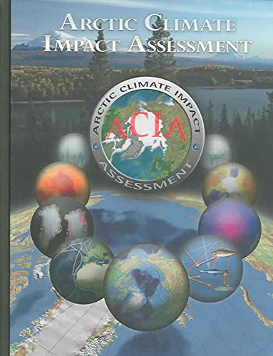 [(Arctic Climate Impact Assessment : Scientific Report)] [By (author) Arctic Climate Impact Assessment] published on (November, 2005)