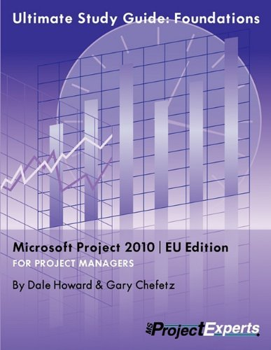 Ultimate Study Guide: Foundations Microsoft Project 2010 Eu Edition by Dale Howard (2010-10-01)