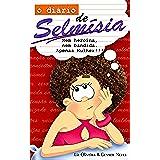 O Diário de Selmísia: Nem heroína, nem bandida. Apenas Mulher!!! (Portuguese Edition)