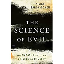 The Science of Evil: On Empathy and the Origins of Cruelty (English Edition)