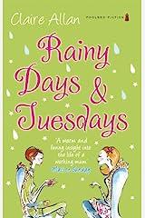Rainy Days & Tuesdays Kindle Edition