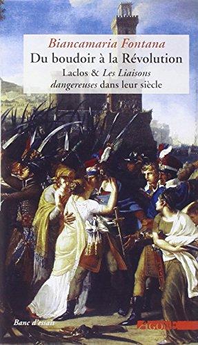 Du boudoir à la Révolution : Laclos & Les Liaisons dangereuses dans leur siècle (Französisch Boudoir)