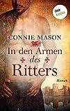 In den Armen des Ritters: Roman von Connie Mason