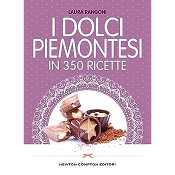 I Dolci Piemontesi In 350 Ricette