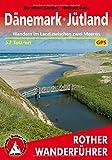 Dänemark - Jütland: Wandern im Land zwischen den Meeren. 52 Touren. Mit GPS-Tracks. (Rother Wanderführer)