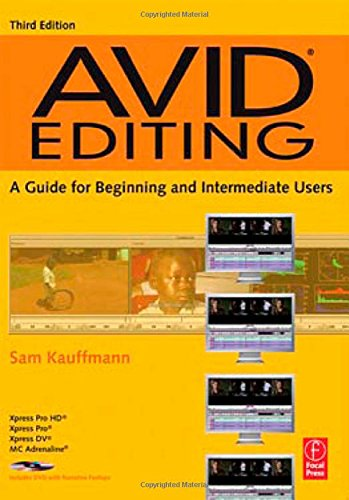Avid Editing: A Guide for Beginning and Intermediate Users por Sam Kauffmann