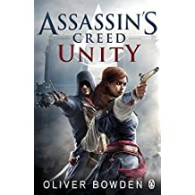 Unity: Assassin's Creed Book 7 by Oliver Bowden (2014-11-20)