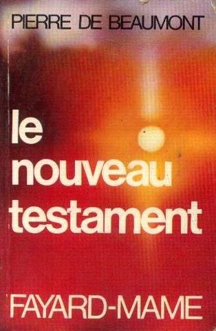 Le Nouveau Testament: Ou, la Parole et la catechese du Christ aux hommes d'aujourd'hui (French Edition)