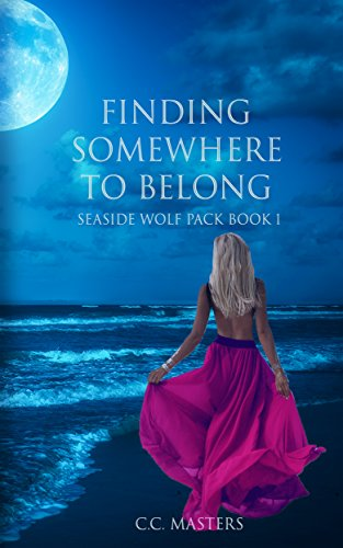 Finding Somewhere to Belong: Seaside Wolf Pack Book 1