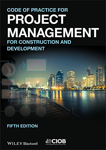 Code of Practice for Project Management for Construction and Development (Wiley Desktop Editions) - Engineering Civil Management