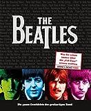 The Beatles: Die ganze Geschichte der gro?artigen Band