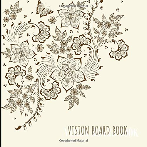 Vision Board Book: An Effective Vision Board Book With Monthly Goals, Affirmation Pages and Vision Board Prompts. 8.5x8.5 Size.