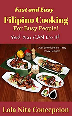 Fast and easy filipino cooking for busy people yes you can do it enter your mobile number or email address below and well send you a link to download the free kindle app then you can start reading kindle books on your forumfinder Gallery
