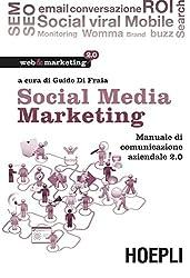 Social Media Marketing: Manuale di comunicazione aziendale 2.0
