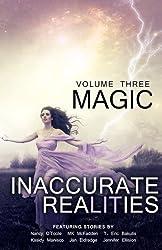 Inaccurate Realities #3: Magic: Volume 3