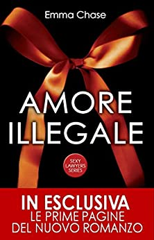 Amore illegale (Sexy Lawyers Series Vol. 1) di [Chase, Emma]