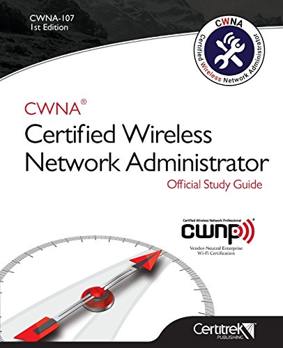 Cwna-107: Certified Wireless Network Administrator