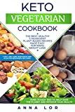 Keto Vegetarian Cookbook: The Best Healthy 5 Ingredient Plant-Based Recipes Made Easy For Rapid Weight Loss (7-day High Fat Low Carb Vegetarian Diet Plan ... (Keto Diet Cookbook) (English Edition)