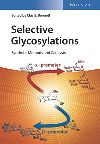 Selective Glycosylations: Synthetic Methods and Catalysts (English Edition)