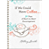 If We Could Have Coffee... (Ebook Shorts): 30 Days of Heart-to-Heart Encouragement