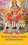 Yellow Book: The Divine Mother, Kundalini, and Spiritual Powers