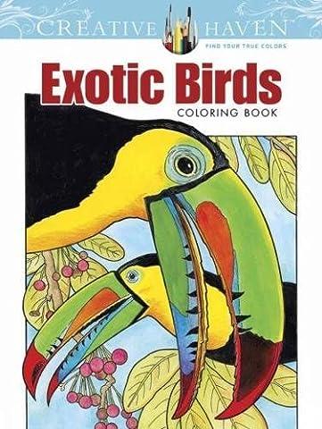 Creative Haven Exotic Birds Coloring Book (Creative Haven Coloring Books)
