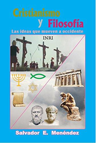 CRISTIANISMO Y FILOSOFIA: LAS IDEAS QUE MUEVEN A OCCIDENTE