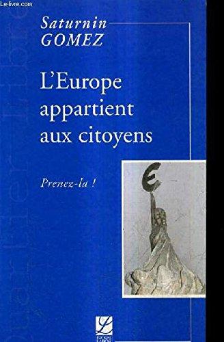 L'Europe appartient aux citoyens : Prenez-la ! par Saturnin Gomez