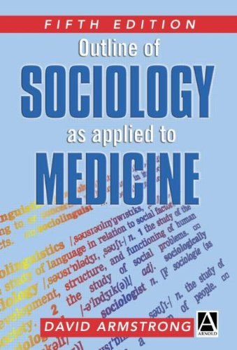 Outline of Sociology as Applied to Medicine, 5Ed (Arnold Publication)