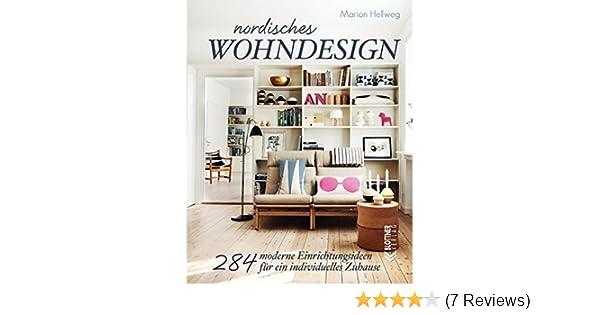 Nordisches Wohndesign: 284 Moderne Einrichtungsideen Für Ein Individuelles  Zuhause EBook: Marion Hellweg: Amazon.de: Kindle Shop