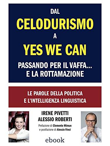 Dal Celodurismo a Yes we can passando per il Vaffa e la Rottamazione (Lingustica)