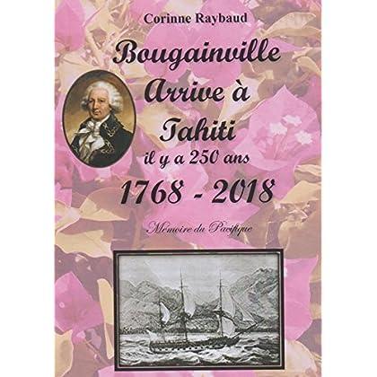 Bougainville arrive à Tahiti, il y a 250 ans! (1768-2018)