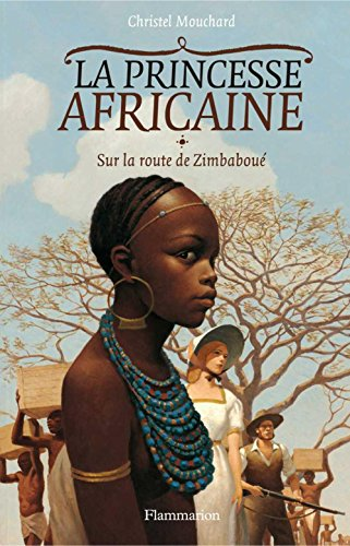 La Princesse africaine (Tome 1) - Sur la route de Zimbabou