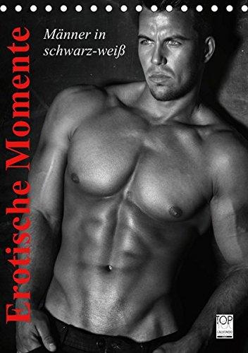 Erotische Momente. Männer in schwarz-weiß (Tischkalender 2019 DIN A5 hoch): Erotische Männer in sinnlichen Posen zum Träumen! (Monatskalender, 14 Seiten ) (CALVENDO Menschen)