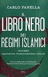 Il libro nero dei regimi islamici: 19/14/2007 oppressione, fondamentalismo, terrore