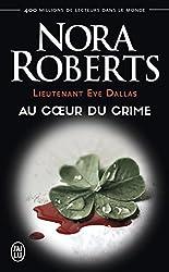Lieutenant Eve Dallas (Tome 6) - Au coeur du crime