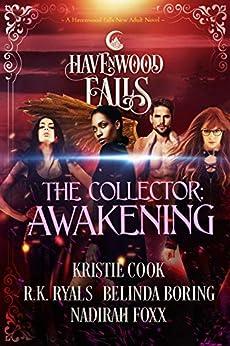 The Collector: Awakening: (A Havenwood Falls Novel) by [Cook, Kristie, Ryals, R.K., Boring, Belinda, Foxx, Nadirah, Havenwood Falls Collective]