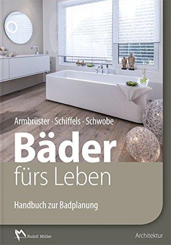 Bäder fürs Leben: Handbuch zur Badplanung - Partnerlink