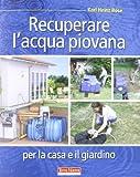 Scarica Libro Recuperare l acqua piovana per il giardino e la casa (PDF,EPUB,MOBI) Online Italiano Gratis
