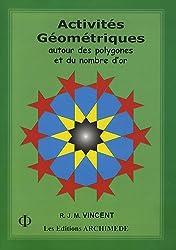 Activités géométriques autour des polygones et du nombre d'or : Tome 2