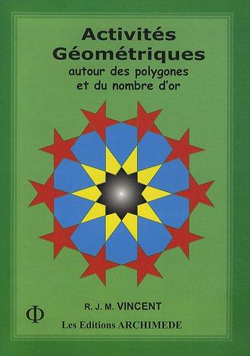 Activités géométriques autour des polygones et du nombre d'or : Tome 2 par Robert Vincent