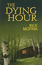 The Dying Hour (Wheeler Softcover) by Rick Mofina (2006-04-05)