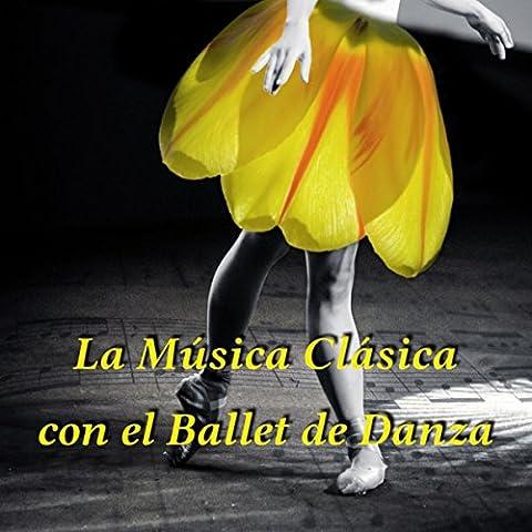 La Música Clásica con el Ballet de Danza – Clases de Ballet, Música de Fondo para la Coreografia, Música Agradable a la Vuelta, Hermoso Bailar, Música Clásica para Pasos de