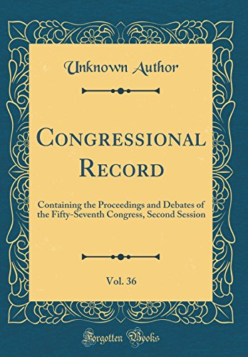 Congressional Record, Vol. 36: Containing the Proceedings and Debates of the Fifty-Seventh Congress, Second Session (Classic Reprint)
