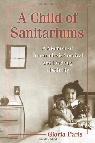 a-child-of-sanitariums-a-memoir-of-tuberculosis-survival-and-lifelong-disability-by-gloria-paris-201